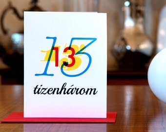 Tizenhárom - Number Thirteen (13) Hungarian Bilingual Birthday Card in Red, Yellow and Blue on 100% Recycled Paper