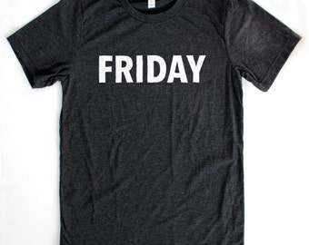 Friday T-Shirt UNISEX/MENS  -  Available in S M L XL and four shirt colors