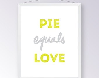Pie Equals Love - Poster Art, Baking, Pie, Kitchen, Love