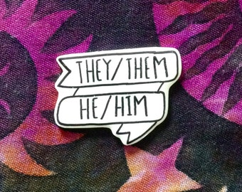 they them,she her, he him, Gender neutral pronoun pin,  brooch, rad pin, black and white