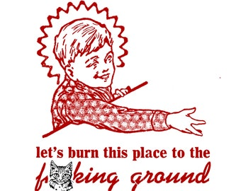 Scary Grinning Child - Funny, Offensive Letterpress Card - MATURE Language - Let's Burn This Place to the F***ing Ground!