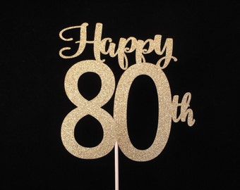 80th Birthday Cake Topper, Happy 80th Cake Topper, 80th Birthday, Gold Glitter 80 Cake Topper