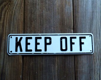 Keep Off Vintage Metal Sign Black & White