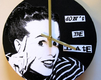 Wall clock.  Don't Be Late.  Statement clock.