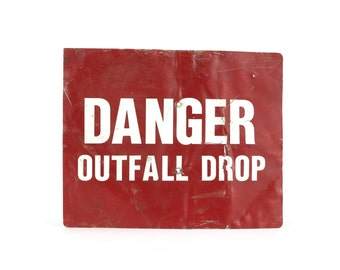 "vintage large distressed ""danger outfall drop"" sign"