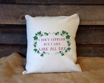 "I Don't Complain But I Will Wine- All Day Linen Throw Pillow 16""x16"""