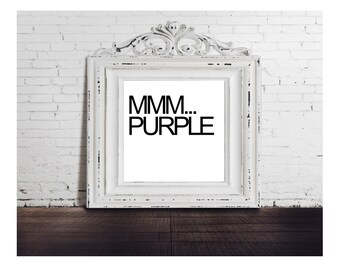 MMM...Purple, The Simpsons, Funny TV sitcom Quote, Black and White, Last minute gift, 10x10 digital download, typography
