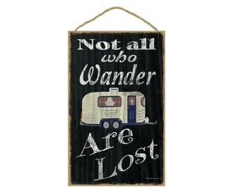 "Black Not All Who Wander Are Lost Pull Camper Camping Sign Plaque 10""x16"""