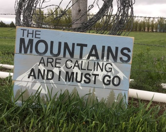 The Mountains Are Calling Sign - Wooden Mountain Sign - Wood Mountain Sign - John Muir Quote - Adventurer Sign - Cabin Decor - Cabin Sign