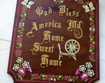 Vintage Wooden Plaque God Bless America My Home Sweet Home with spinning wheel and butterflies and flowers