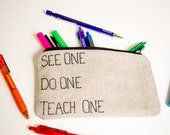 Zippered Pouch: See One Do One Teach One