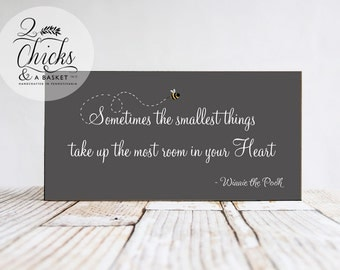 Sometimes The Smallest Things...  (Grey with Bee) Wood Sign, Winnie the Pooh, Nursery Sign, Baby Sign