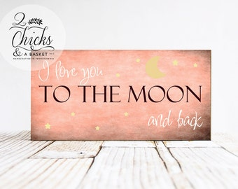 I Love You To The Moon And Back (Pink) Wood Child, Nursery, or Baby Sign