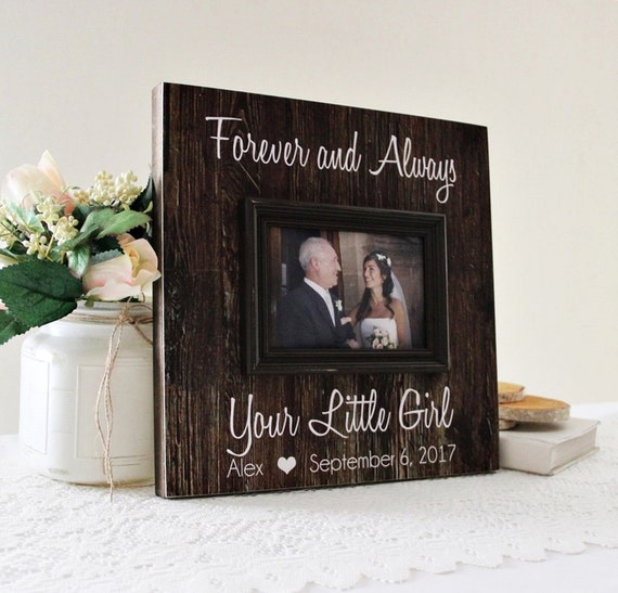 Forever And Always Your Little Girl Frame Father Of The Bride
