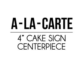 """A-LA-CARTE - 4"""" cake sign -Petite Party Studio"""