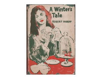 1959 First Edition Hardback with Dust Jacket: A Winter's Tale, by Robert Hardy. Charles Mozley. Green Boards. Fiction.