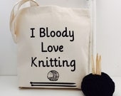 Funny knitting bag -I bloody love knitting cream project bag  - Kelly Connor Designs