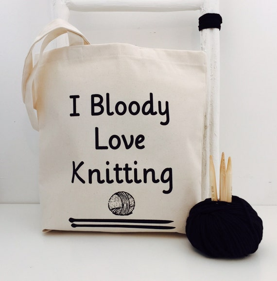 Love Knitting Uk : I bloody love knitting project bag funny