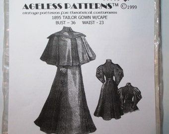 Ageless Patterns #1079 - 1895 Tailor Gown with Cape - Bust 36""
