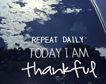 Repeat Daily: Today I am Thankful Decal
