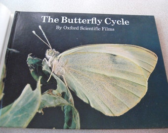 The Butterfly Cycle 1977 Hardcover with Dust Jacket by Oxford Scientific Films Photographer Dr. John Cooke