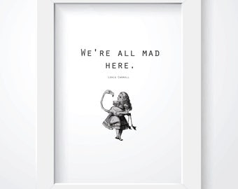 Alice in Wonderland Print. Instant Download. Quote Print. Lewis Carroll Quote. Black and White Print. Typography. 8 x 10