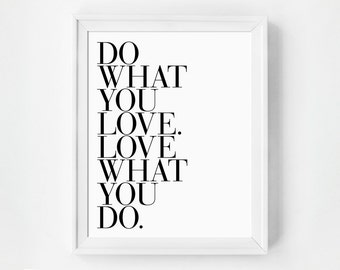 Do What You Love Love What You Do Inspirational Wall Art, Minimalist Typography Print, Gallery Wall Art Print, Quote Print, Wall Art Quote