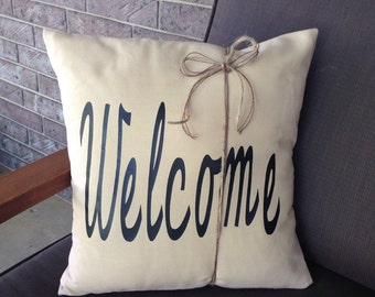 Welcome pillow 16 x 16 decorative pillow.