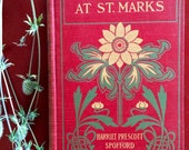 Vintage Book - Hester Stanley at Sr Marks - Harriet Prescott Spofford - Flower Decorated