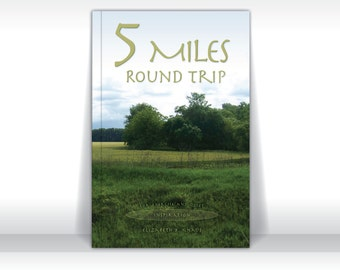 5 Miles Round Trip for Exercise and Quiet Inspiration, a nature photography Christian book for birthday wedding anniversary graduation gifts