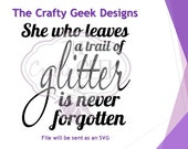 She Who Leaves A trail Of Glitter Is Never Forgotten SVG File