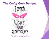 I Teach What's Your Superpower SVG File