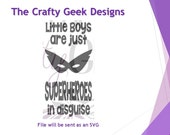 Little Boys Are Just Superheroes In Disguise SVG File