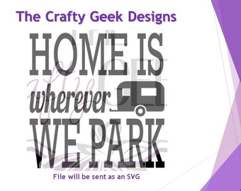Home Is Wherever We Park SVG File