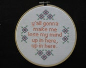 """Ready to Ship cross stitch Completed in 7"""" Hoop. Lose my mind Up in here, Up in here."""
