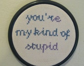 you're my kind of stupid. Completed embroidery hoop art blue and purple love in a 4 inch vintage flexi hoop