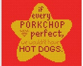 if every porkchop were perfect, we wouldn't have hot dogs. Quote cross stitch pattern .pdf inspired by Steven Universe