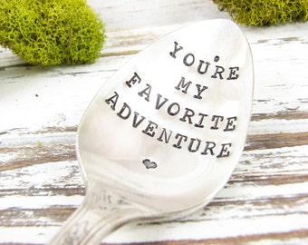 You're My Favorite Adventure. Hand Stamped Vintage Spoon. Great Gift Idea for Boyfriend or Girlfriend. Anniversary Gift. 557SP