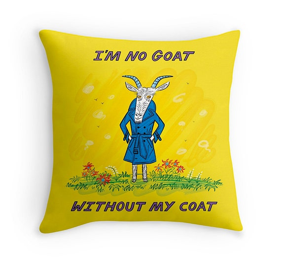 "I'm No Goat Without My Coat - Yellow - Cushion Cover / Throw Pillow Cover (16"" x 16"") by Oliver Lake"