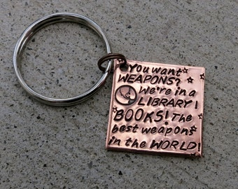 Doctor Who Quote - Books are the greatest weapon - Hand Stamped Key Chain -Made to Order-