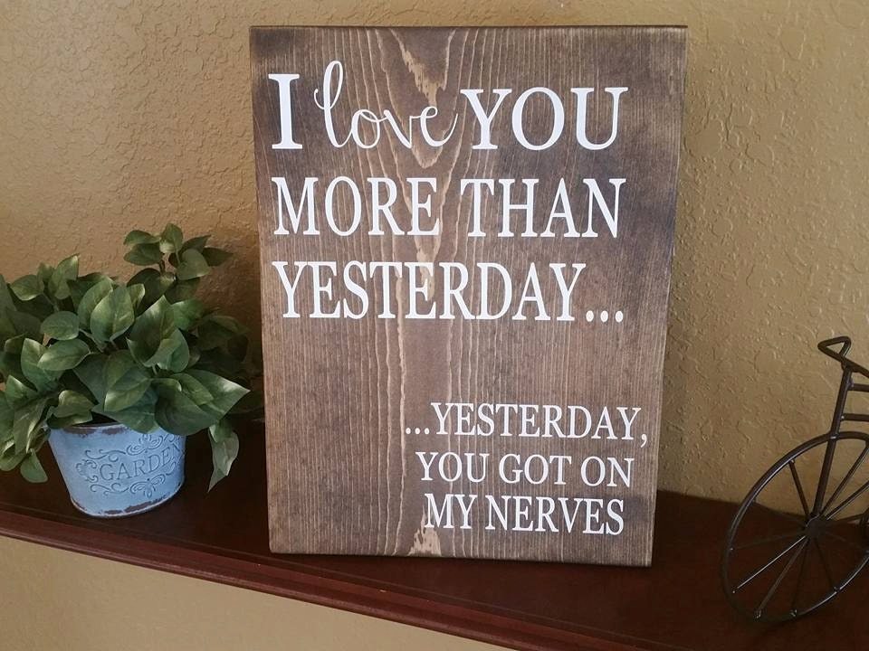 I Love You More Than Quotes Funny: I Love You More Than Yesterday Wood Sign Funny Love Quote
