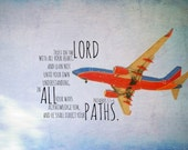 Proverbs 3 print Trust Lord art Lean not own understanding design Ways acknowledge him He shall direct your paths Scripture verse plane