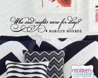 MARILYN MONROE Quote Vinyl Wall Decal Who Said Nights Were For Sleep Lettering