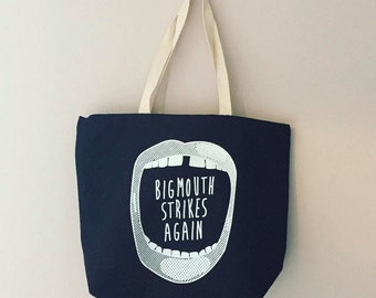 Large Tote Bag - Big Mouth Strikes Again Screen printed Tote Bag