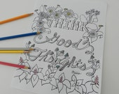 Think Good Thoughts. Zen Meditation Coloring Page. Last Minute Gift. Flower Garden. Getwell gift. Recover Stress Relief. All Ages Coloring.