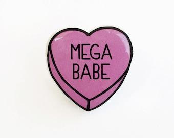Mega Babe - Anti Conversation Heart Pin Brooch Badge