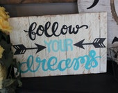 Follow Your Dreams Hand Painted Slat Sign