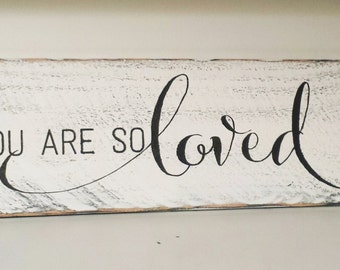 You are so Loved wood sign -Shabby Chic Barn/Pallet Hand Painted Rustic custom Reclaimed wood sign distressed home decor/wedding gift/ signs