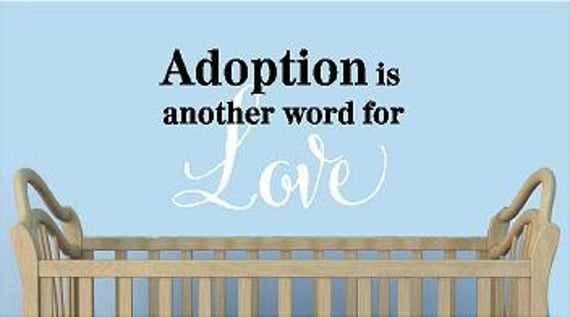 items similar to adoption is another word for love