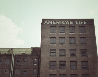 American Life Quote, Industrial Wall Decor, Urban Decay Photography, Urban Photo, Counselor Gifts